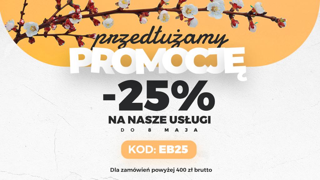 Przedłużamy promocję -25% na nasze usługi!